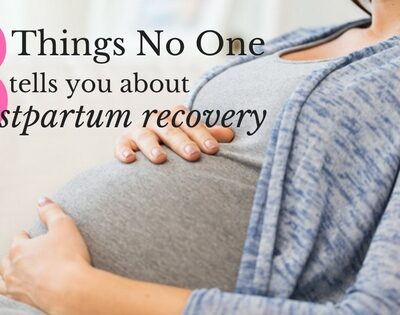 3 Things No One Tells You About Postpartum Recovery