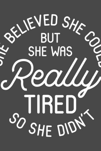 She believed she could BUT…